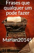 Frases de inspiração™ by Marian20145