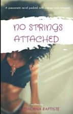 NO STRINGS ATTACHED by ItzKhyBptt