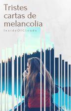 Tristes cartas de melancolía by insideofclouds