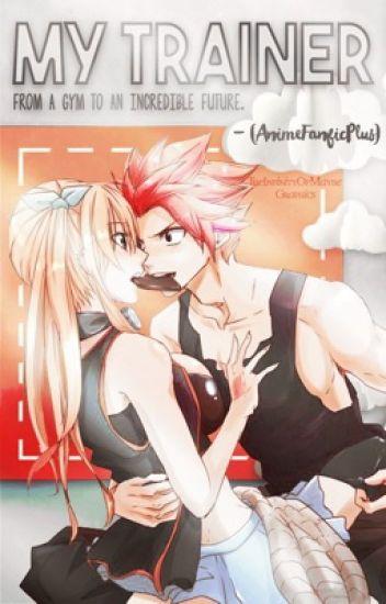 Fairy Tail: My Trainer (Nastu x Lucy)