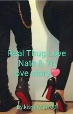 Real Thug  Love(Nate &Yn love story) by kissniyah100