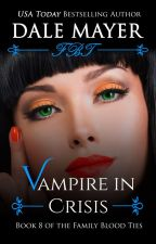 Vampire in Crisis - book 8  by DaleMayer