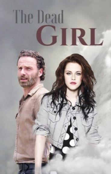 The Dead Girl - (Rick Grimes)