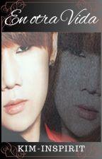 En otra vida [WooGyu] by Kim-Inspirit
