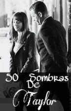 50 Sombras De Taylor by Gab_Campos