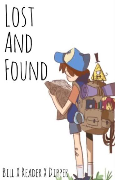 Lost and Found [Bill x Reader x Dipper]