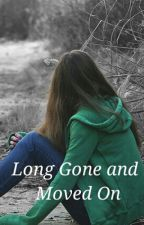 Long Gone and Moved On by ContoLovaticMixer