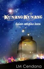 Kunang-Kunang dalam Setoples Kaca (ON HOLD) by Cendarkna