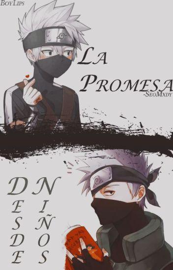 La Promesa Desde Niños (Kakashi Y Tu) (Terminada)