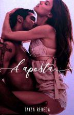 A APOSTA ( REVISÃO ) by Taiza-Livros