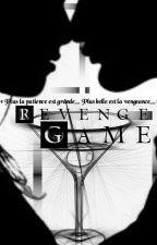 REVENGE GAME by Giiirlzzz