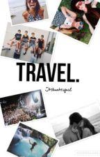 Travel .  [magcon boys] by itshuntergurl