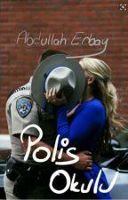 Polis Okulu (Ara Verildi) by Abdullah-Erbay