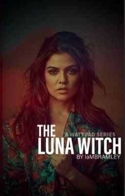 The Luna Witch (EDITING)