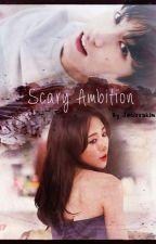 Scary Ambition [FF BTS PSYCHO] by JecissaKim
