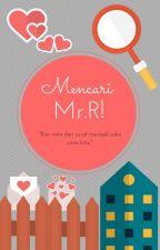 Mencari Mr.R by AisyahHisham