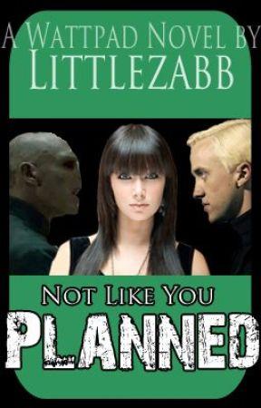 Not Like You Planned by littlezabb