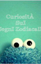 CuriositÀ SuI SegnI ZodiacalI by GGAIETTAA