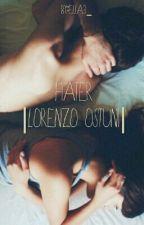 Hater ||Lorenzo Ostuni|| [Completa] by Sakhalium