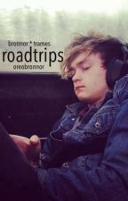 roadtrips // bronnor * trames by oreobronnor