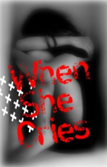 When She Cries (A Ray 2wice Love Story) [ON HOLD]
