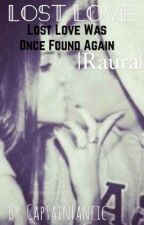 Lost Love {Raura}  by CaptainFanfic