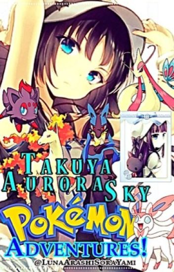[ON HOLD] Takuya Aurora Sky Pokémon Adventures!