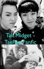 Tall Midget - TaePyo fanfic (boyxboy) by Xi_Xi_Moose