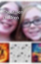 The stolen children by bananarox123