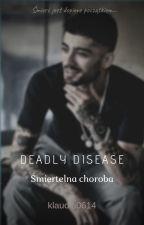 Deadly disease || Z.M. by klaudia0614