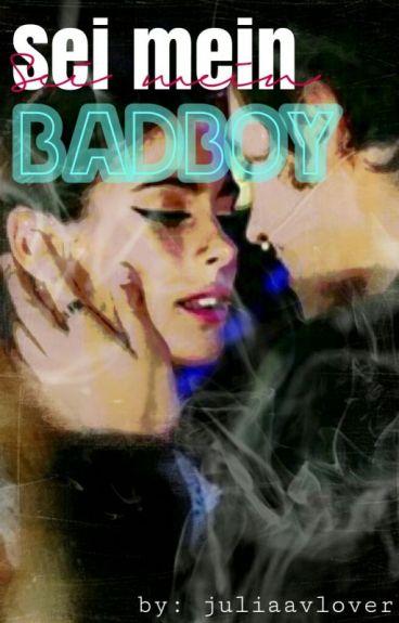 Sei mein Badboy