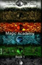 Magic Academy : The Beginning by NaiaOfDragons