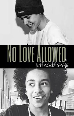 No Love Allowed (Justin Bieber x Princeton Love Story)™