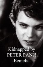 Kidnapped by PETER PAN?!(one upon a time) (fanfiction) by Eemelia