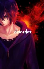 Disorder (Ayato x reader) by bluebird104