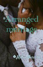 Arranged marriage by MariaNarcisa26
