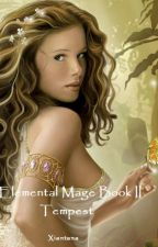 Elemental Mage Book 2 (Tempest) by xiantana