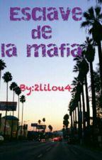 Esclave de la mafia by 2lilou4