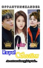 Royal Section [EDITING] by OppaHyungXander