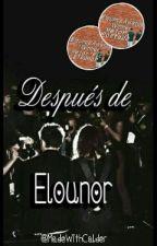 Después de Elounor [Terminado] by MabuNina97