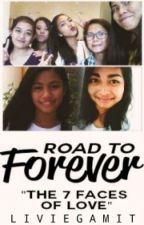 ROAD TO FOREVER by LivieGamit