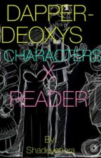 DAPPER-DEOXYS CHARACTERS X READER (lemons) by Shadeyenora