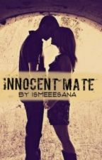 Innocent Mate by ismeeesana