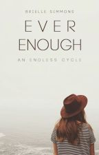 Ever Enough by thrillingly