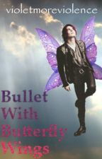 Bullet With Butterfly Wings (Frerard) by violetmoreviolence