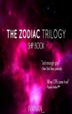The Zodiac Trilogy: Ship Book by ovanrie