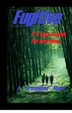 Fugitive [A Dreamland Novel] Book 2 by Love4bidden