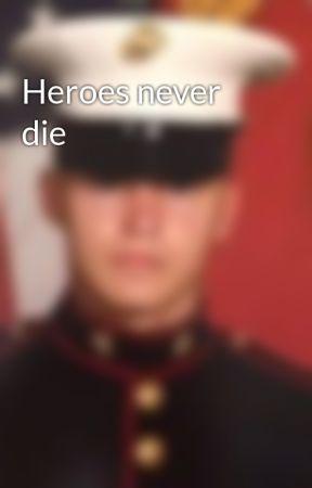 Heroes never die by NicHillier