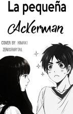 La pequeña Ackerman (Eren y Tu) by zervisFairyTail