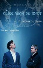 Küss mich, du Idiot by bookheart21